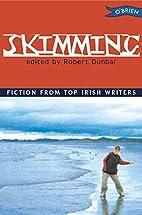 Skimming by Robert Dunbar