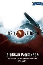 The Love Bean by Siobhan Parkinson