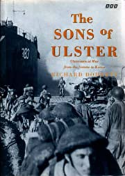 The Sons of Ulster: Ulstermen at War from…