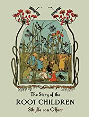 The Story of the Root-Children by Sibylle…