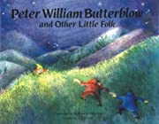 Peter William Butterblow (And Other Little…