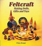 Feltcraft: Making Dolls, Gifts and Toys av…