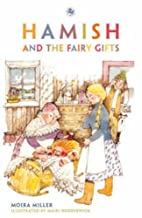 Hamish and the Fairy Gifts by Moira Miller