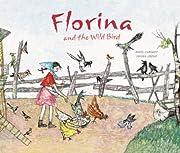 Florina and the Wild Bird – tekijä:…
