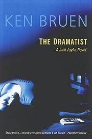 Dramatist av Ken Bruen