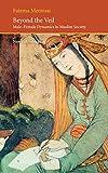 Beyond the veil : male-female dynamics in modern Muslim society / Fatima Mernissi