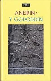 Y Gododdin: Britain's Oldest Heroic Poem…