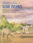 Australia's lost world : a history of Australia's backboned animals / Patricia Vickers-Rich, Leaellyn Suzanne Rich, Thomas Hewitt Rich