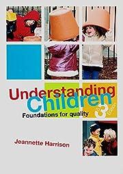 Understanding Children: Foundations for…