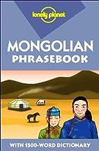 Mongolian Phrasebook by Alan J. K. Sanders