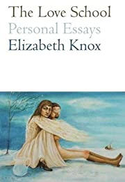 The Love School: Personal Essays de…