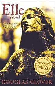 Elle: A Novel por Douglas Glover