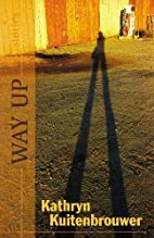 Way Up by Kathryn Kuitenbrouwer