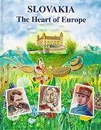 Slovakia: The Heart of Europe by Olga Drobna