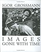 Images Gone With Time : Photographic…