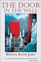 The Door in the Wall by Benita Kane Jaro