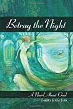 Betray the Night: A Novel about Ovid by…