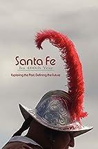 Santa Fe, Its 400th Year: Exploring the…