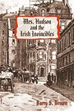 Mrs. Hudson and the Irish Invincibles by Barry S. Brown