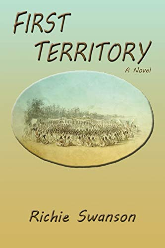 First Territory, A Novel, Richie Swanson
