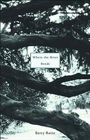 Where the River Bends: A Memoir de Barry…