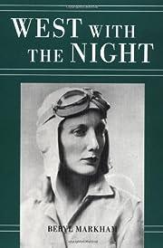 West with the Night – tekijä: Beryl…