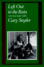 Left Out in the Rain: New Poems 1947-1985 by…