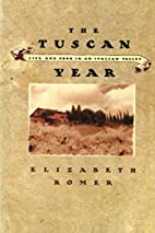 The Tuscan Year: Life and Food in an Italian…
