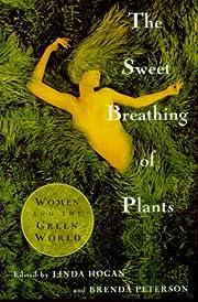 The Sweet Breathing of Plants: Women Writing…