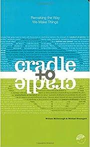 Cradle to Cradle: Remaking the Way We Make…