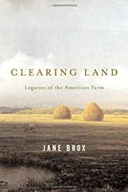 Clearing Land : Legacies of the American…