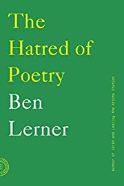 The Hatred of Poetry de Ben Lerner