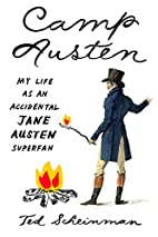 Camp Austen: My Life as an Accidental Jane…