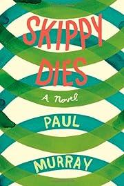 Skippy Dies de Paul Murray