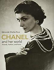 Chanel and Her World por Edmonde…