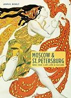 Moscow & St. Petersburg 1900-1920: Art,…