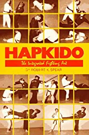 Hapkido the Integrated Fighting Art –…