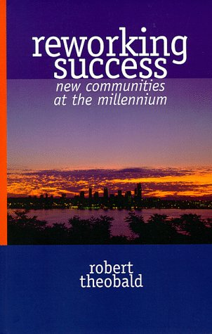 Reworking Success: New Communities at the Millenium, Theobald, Robert