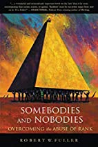 Somebodies and Nobodies: Overcoming the…