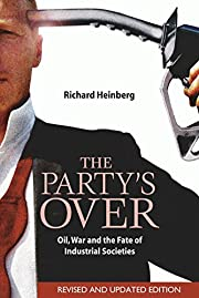 The Party's Over: Oil, War and the Fate…