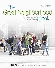 The Great Neighborhood Book: A…