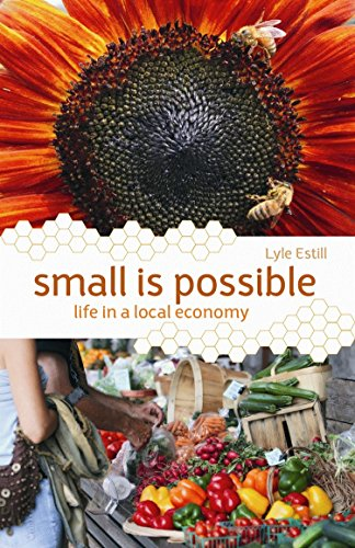 Small is Possible: Life in a Local Economy, Estill, Lyle