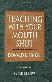 Teaching with Your Mouth Shut de Donald L.…