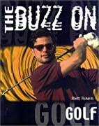 The Buzz on Golf by John Craddock