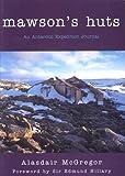 Mawson's huts : an Antarctic expedition journal / Alasdair McGregor
