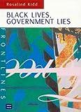 Black lives, government lies / Rosalind Kidd