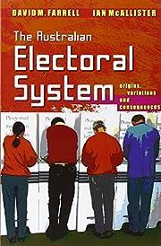 The Australian electoral system : origins,…