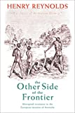 The other side of the frontier : Aboriginal resistance to the European invasion of Australia / Henry Reynolds