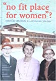 """ No fit place for women""? : women in New South Wales politics 1856-2006 / edited by Deborah Brennan and Louise Chappell"