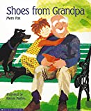 Shoes from Grandpa / Mem Fox ; illustrated by Patricia Mullins